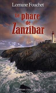 Le phare de Zanzibar, Fouchet, Lorraine