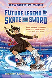 Peasprout Chen: Future Legend of Skate and Sword by Henry Lien, Henry Holt/Macmillan Children's Books