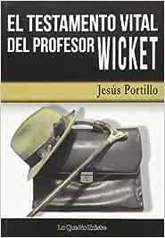Testamento vital del profesor Wicket,El