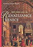 Art and Life in Renaissance Venice, REPRINT
