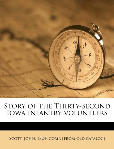 Read Online Story of the Thirty-second Iowa infantry volunteers PDF