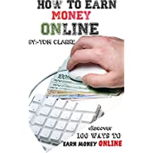 HOW TO EARN MONEY ONLINE: DSCOVER 100 WAYS TO MAKE MAONEY ONLINE