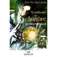 TRANSFORMER SA CHAMBRE EN LIEU MAGIQUE