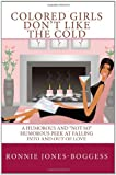 Colored Girls Don't Like the Cold, Ronnie Jones-Boggess, 1442178361