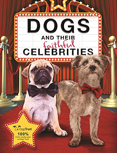 Dogs and their Faithful Celebrities (Dragon Knights) por Dogs Trust