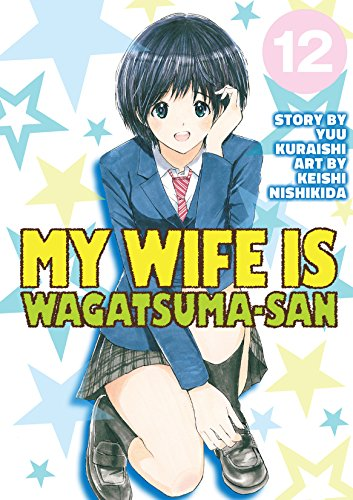 My Wife is Wagatsuma-san Vol. 12