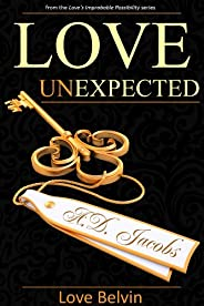 Love UnExpected (Love's Improbable Possibility Book 2) (English Edit