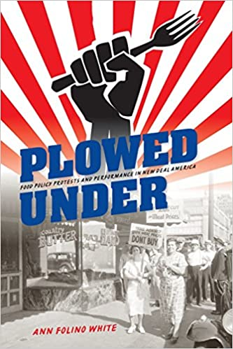 ;;ZIP;; Plowed Under: Food Policy Protests And Performance In New Deal America. mejor vuelto anuales hours Atlanta Nuestro written