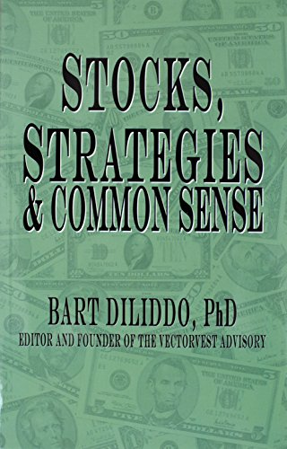 How the Stock Market Works, Strategies and Common Sense, 96 Pages of Industry Insight by Dr. Bart DiLiddo