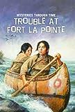 Trouble at Fort la Pointe, Kathleen Ernst, 1607544261