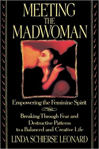 Meeting the madwoman empowering the feminine spirit linda meeting the madwoman empowering the feminine spirit linda schierse leonard 9780553373189 amazon books fandeluxe Choice Image