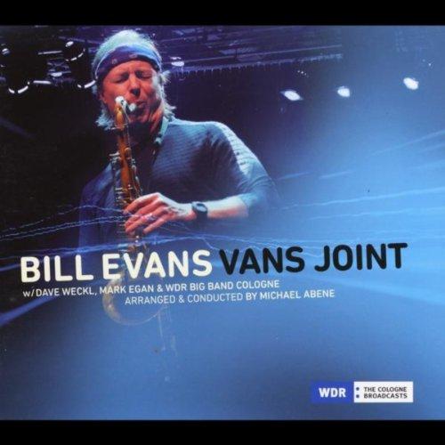 Bill Evans Vans Joint (feat. Dave Weckl, Mark Egan, Michael Abene & WDR Big Band - Band Dave Weckl