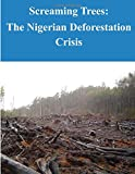 Screaming Trees: the Nigerian Deforestation Crisis, Naval War Naval War College, 1500549622