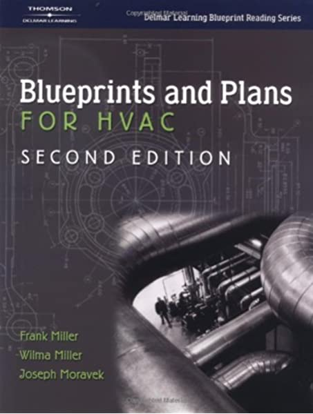 Blueprints and Plans for HVAC (Delmar Learning Blueprint Reading): Moravek,  Joseph, Miller, Frank, Miller, Wilma: 9781401818173: Amazon.com: Books | Hvac Drawing Book |  | Amazon.com