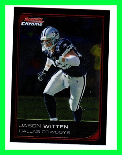 (2006 Bowman Chrome #151 Jason Witten DALLAS COWBOYS TENNESSEE VOLUNTEERS)