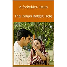 A forbidden Truth: The Indian Rabbit Hole