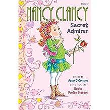 Fancy Nancy: Nancy Clancy, Secret Admirer (Nancy Clancy Chapter Books series)