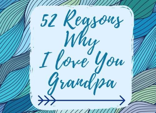 52 Reasons Why I Love You Grandpa: Why