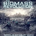 The Biomass Revolution Audiobook by Nicholas Sansbury Smith Narrated by James Fouhey