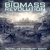 The Biomass Revolution   Nicholas Sansbury Smith