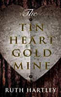 The Tin Heart Gold Mine