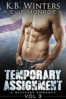Temporary Assignment Vol 3: A Military Romance by [Winters, KB, Monroe, Evie]