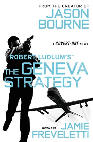 Robert Ludlum's (TM) The Geneva Strategy (A Covert-One novel Book 11) (Best Drone For First Timer)