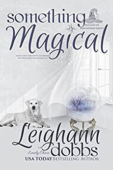Something Magical (Witches of Hawthorne Grove Book 1) by [Dobbs, Leighann, Chase, Emely, Dobbs, Annie]
