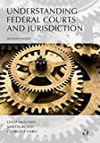 Understanding Federal Courts and Jurisdiction, Second Edition