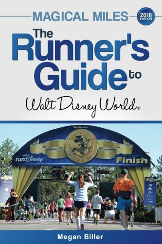 Magical Guide - Magical Miles: The Runner's Guide to Walt Disney World 2018
