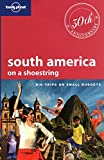 img - for Lonely Planet South America: On a Shoestring (Shoestring Travel Guide) book / textbook / text book