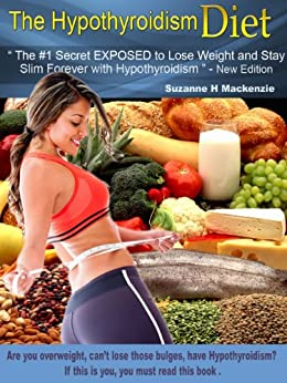 The Hypothyroidism Diet - The #1 Secret Revealed to Lose