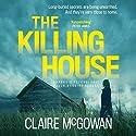 The Killing House: Paula Maguire, Book 6 Hörbuch von Claire McGowan Gesprochen von: Joanne King
