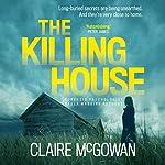 The Killing House: Paula Maguire, Book 6   Claire McGowan