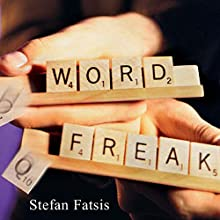 Word Freak: Heartbreak, Triumph, Genius, and Obsession in the World of Competitive Scrabble Players Audiobook by Stefan Fatsis Narrated by Tom Pile