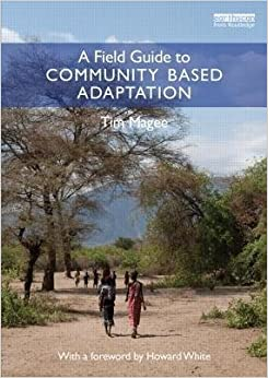 Book [(A Field Guide to Community Based Adaptation )] [Author: Tim Magee] [Dec-2012]