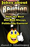 Jokes about Religion: Only the Best… But Not Always Politically Correct!