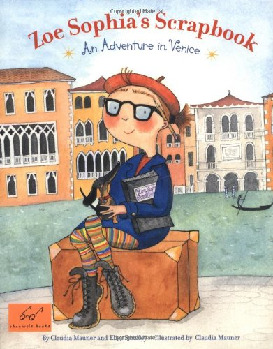 Read Online Zoe Sophia's Scrapbook: An Adventure in Venice pdf epub