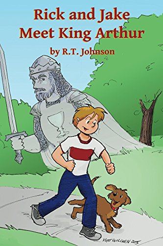Rick and Jake Meet King Arthur (Rick And Jake Series Book 1) by [Johnson, Richard]