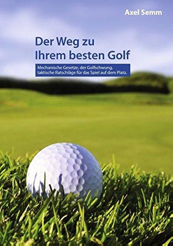 Der Weg zu Ihrem besten Golf (German Edition)