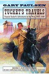 Tucket's Travels: Francis Tucket's Adventures in the West, 1847-1849 (Books 1-5) (The Francis Tucket Books) Kindle Edition