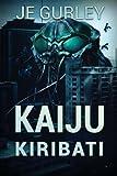 Kaiju Kiribati (Kaiju Deadfall) (Volume 2)