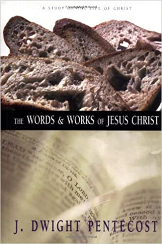 Book The Words and Works of Jesus Christ: A Study of the Life of Christ