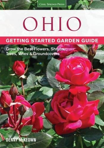 Ohio Getting Started Garden Guide: Grow the Best Flowers, Shrubs, Trees, Vines & Groundcovers (Garden Guides)