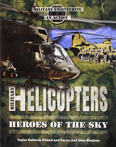 Military Helicopters (Military Engineering in Action) ()