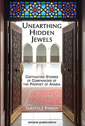 Unearthing Hidden Jewels: Captivating Stories of Companions of The Prophet of Arabia - Hidden Jewel