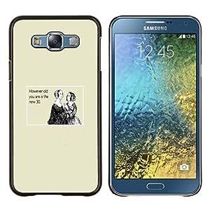 - WOMEN QUOTE NOBLEWOMAN LIFE AGE BIRTHDAY - Caja del tel¨¦fono delgado Guardia Armor- For Samsung Galaxy E7 E7000 Devil Case