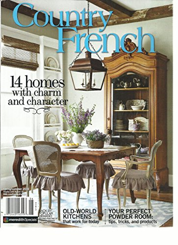 COUNTRY FRENCH MAGAZINE SPRING / SUMMER, 2016 ( 14 HOMES WITH CHARM & -