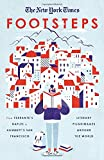 img - for The New York Times: Footsteps: From Ferrante's Naples to Hammett's San Francisco, Literary Pilgrimages Around the World book / textbook / text book