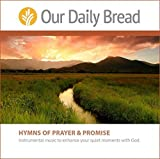 Our Daily Bread: Hymns of Prayer and Promise by Our Daily Bread Instrumental (2016-06-06)